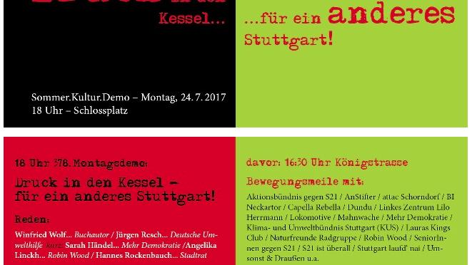 """24.07.17 – """"Druck in den Kessel, für ein anderes Stuttgart"""""""